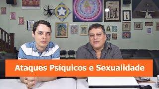 Ataques Psíquicos e Sexualidade   21º Programa EEP