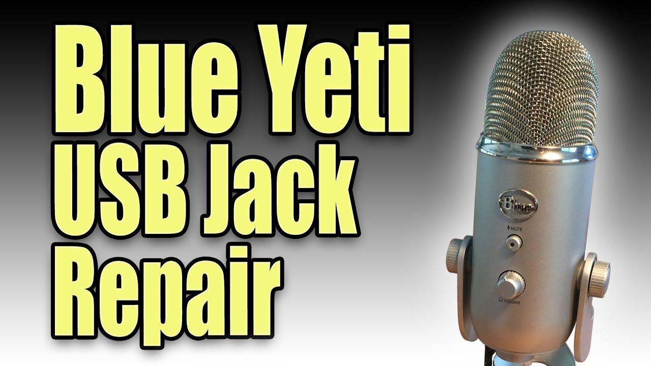 Blue Yeti Usb Jack Repair - Fix For No Power Symptom