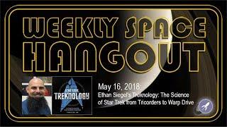 Weekly Space Hangout: May 16, 2018: Ethan Siegel's Treknology: The Science of Star Trek