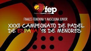 Finales Femenina Y Masculina Junior XXXII Campeonato de España de Pádel
