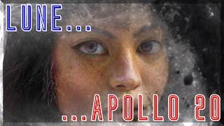 Apollo 20 & Face Cachée de la Lune !