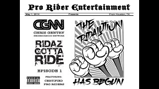Chris Gentry - The Ridalution Has Begun - Ridaz Gotta Ride Episode 1