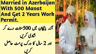 Paper Marriage | in | Azerbaijan Baku | Visa | Work | Permit | Nationality | 2019