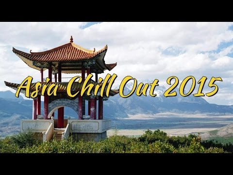 Asia Chill Out 2015 [HD]
