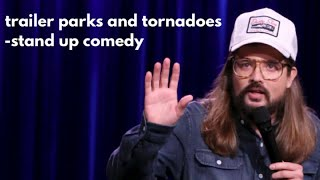 Tornadoes and trailer parks- Stand Up Comedy