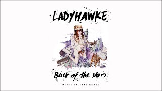"Ladyhawke ""Back of the Van"" (Dusty Digital Remix)"