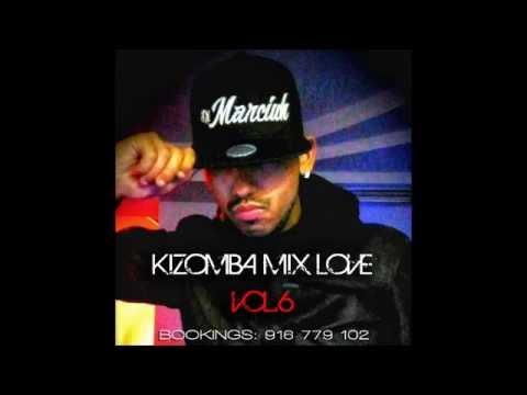 #DJMARCIUH iN KIZOMBA MIX LOVE VOL 6