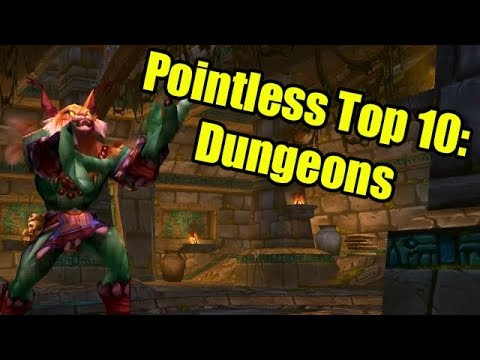 Pointless Top 10: Dungeons in World of Warcraft