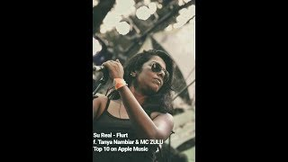 Su Real f. Tanya Nambiar & MC ZULU - Flurt (Apple Music Preview)
