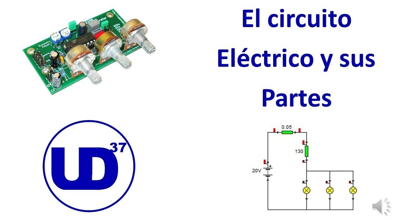 Circuito Y Sus Partes : El circuito eléctrico y sus partes youtube