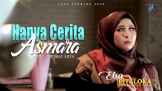 Download HANYA CERITA ASMARA - Elsa Pitaloka (Official Music Video)
