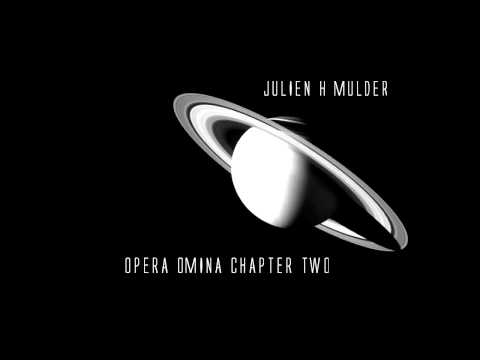 Ambient Space Music Julien H Mulder Opera Omina Chapter Two
