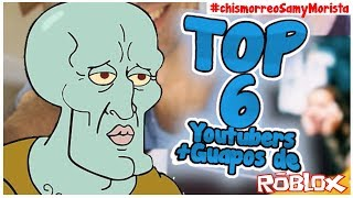 the most HANDSOME Youtubers of ROBLOX in Spanish | Top 6 youtubers more handsome | Gossip samymorista