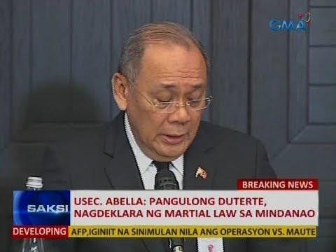 Saksi: Usec. Abella: Pangulong Duterte, nagdeklara ng Martial Law sa Mindanao