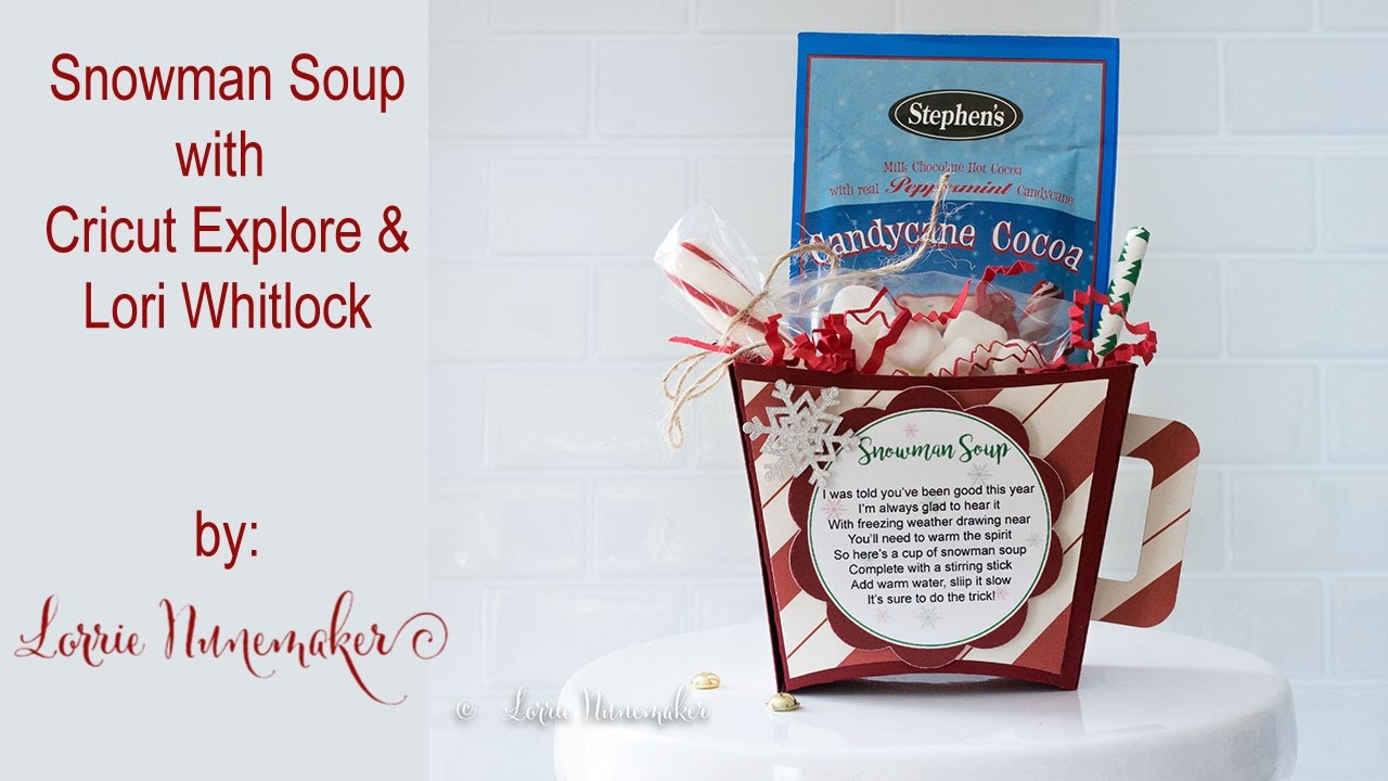 Snowman Soup With Cricut Explore Lori Whitlock Typo On Label Fixed P