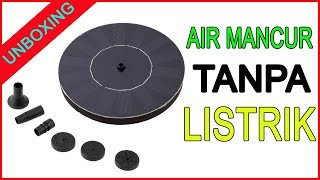 UNBOXING : Air Mancur Tanpa Listrik