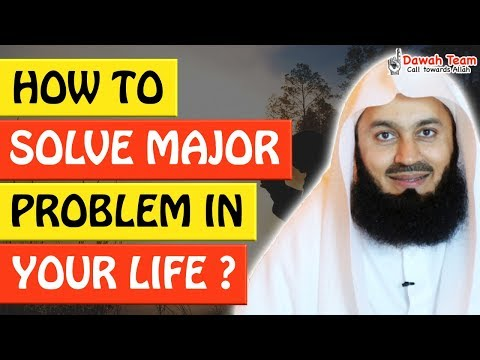 🚨HOW TO SOLVE MAJOR PROBLEM IN YOUR LIFE 🤔 - Mufti Menk