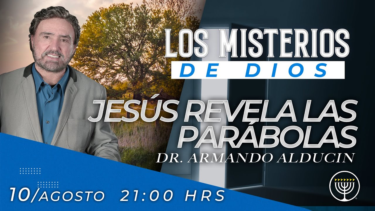 """""""Jesús Revela Las Parábolas"""" Los Misterios de Dios - Dr. Armando Alducin"""