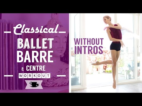 Classical Ballet Barre with Centre (without intros) | Lazy Dancer Tips