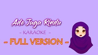 ADE JUGA RINDU  - ( KARAOKE FULL VERSION)