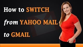 How to Switch From Yahoo Mail to Gmail(How to Switch From Yahoo Mail to Gmail? http://www.a2ztube.co (Watch Movies, TV Shows, Music Albums and Tutorials) How to Switch From Yahoo Mail to ..., 2014-10-09T16:24:37.000Z)
