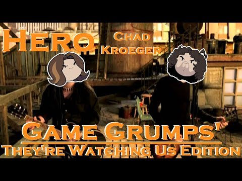 Hero by Chad Kroeger Watching Us Edition Inspired By Game Grumps