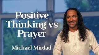 Positive Thinking Versus Prayer