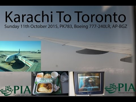 ✈FLIGHT REPORT✈ PIA Pakistan International Airlines, Karachi To Toronto, Boeing 777-240LR, PK783
