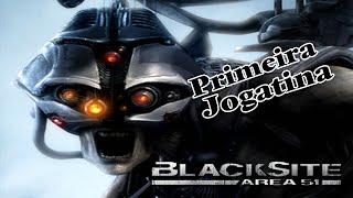 BlackSite Area 51 - Primeira Jogatina (PT-BR)