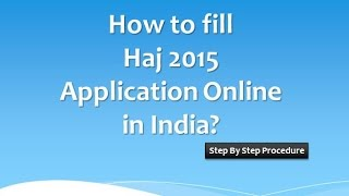 Haj Online Application Form 2015 filling Step by Step Procedure -  Hajj Registration form 2015