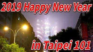 2019 Happy New Year in Taipei 101- Fireworks show