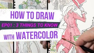 HOW TO DRAW with WATERCOLOR - Tutorial EP01 - 3 First Things to Know