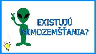 Existujú mimozemšťania?