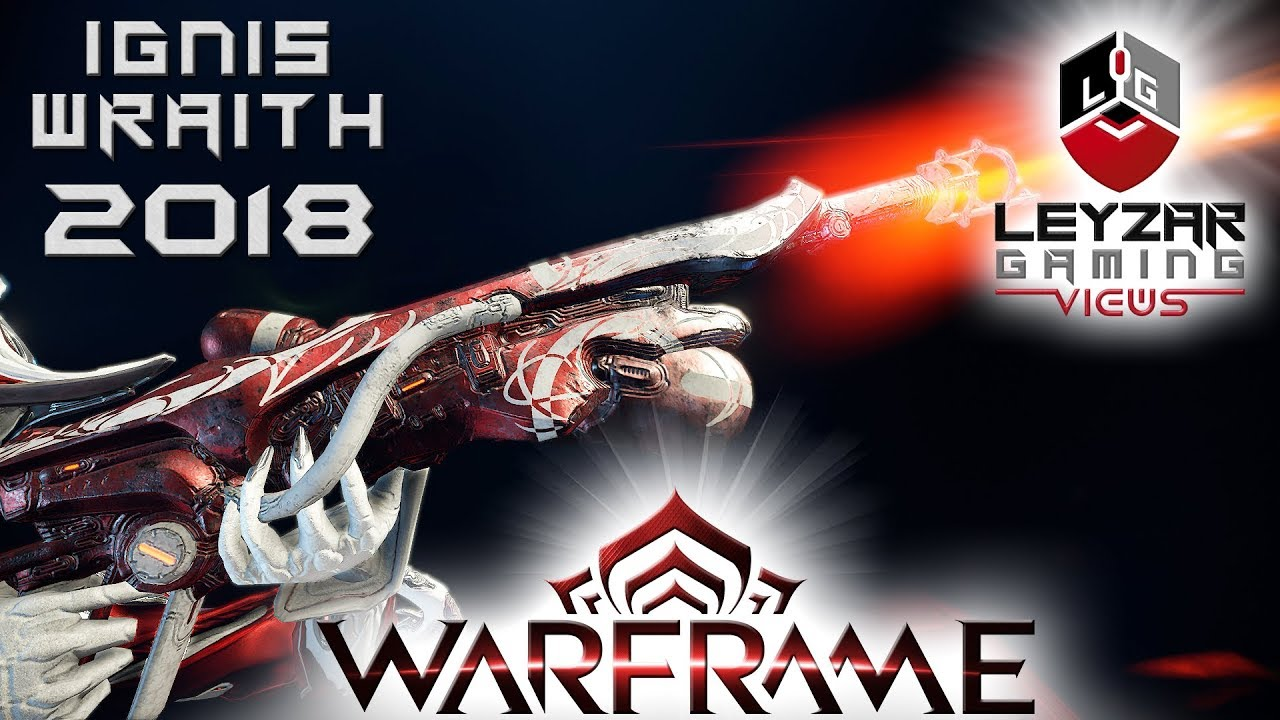 Ignis Wraith Build 2018 (Guide) - The Fire Demon (Warframe Gameplay)