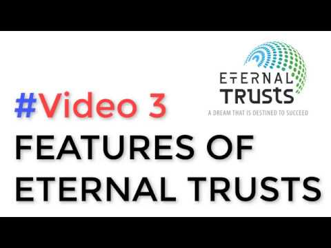 #Video 3 :  FEATURES OF ETERNAL TRUSTS