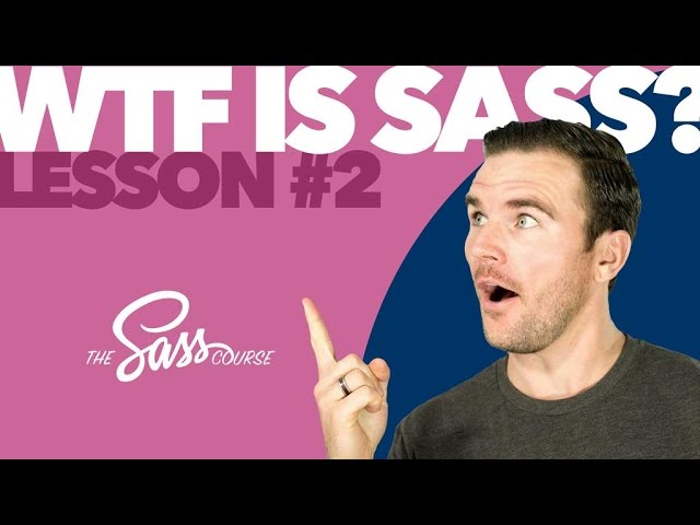 [#2] WTF is Sass? (Learn Sass)
