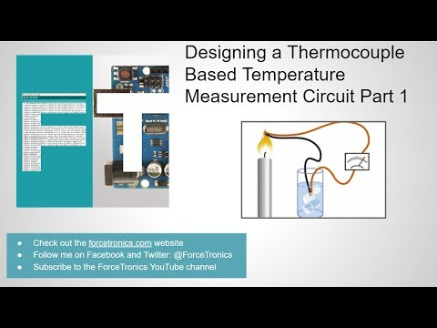 Designing a Thermocouple Based Temperature Measurement Circuit Part 1
