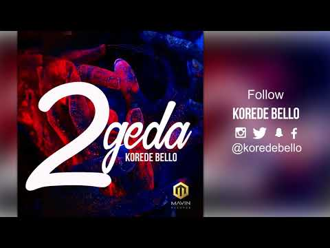 Korede Bello - 2geda  (Official Audio)