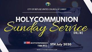 Holy Communion Sunday Service   City of Refuge UCC   June 5 2020