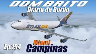 FS2004 - Boeing 747-400F Atlas Air - Miami / Campinas - Ep.194