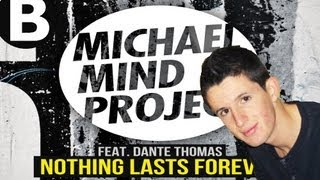 Michael Mind Project - Nothing Lasts Forever (ft Dante Thomas) I Burnman Remix