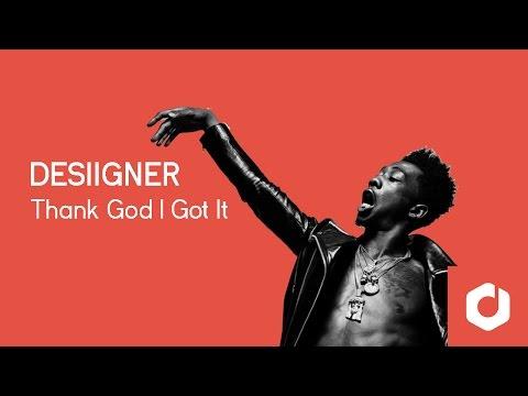 Desiigner - Thank God I Got it Lyrics