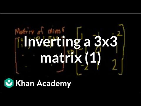 Classic video on inverting a 3x3 matrix part 1   Matrices   Precalculus   Khan Academy