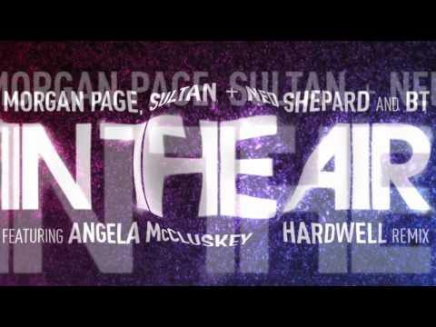 Morgan Page, Sultan + Ned Shepard, and BT | In the Air (Hardwell Remix) [Audio]