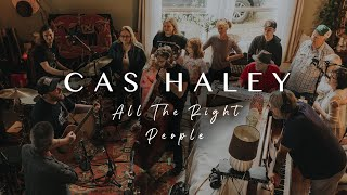 Cas Haley - All The Right People (Official Music Video)