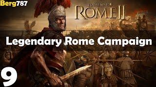 Total War: Rome 2 | Lets Play | Legendary Rome Campaign | Part 9