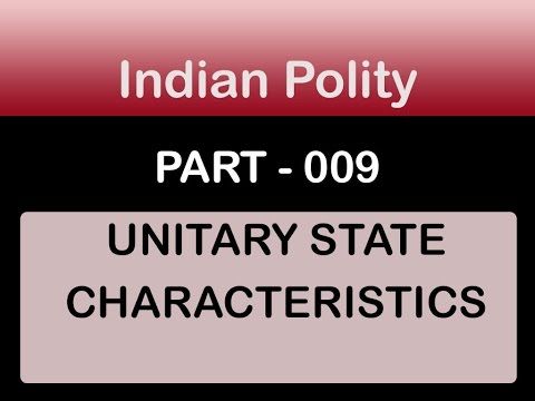 Unitary State Characteristics : Indian Polity :: 009