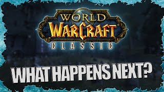 What Happens Next After Classic World of Warcraft's Release? - (A Discussion)