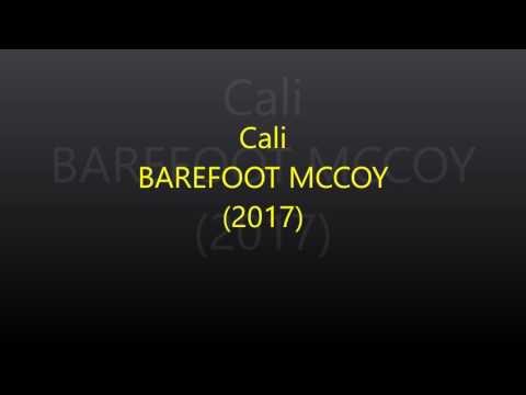 Cali - BAREFOOT MCCOY (2017)