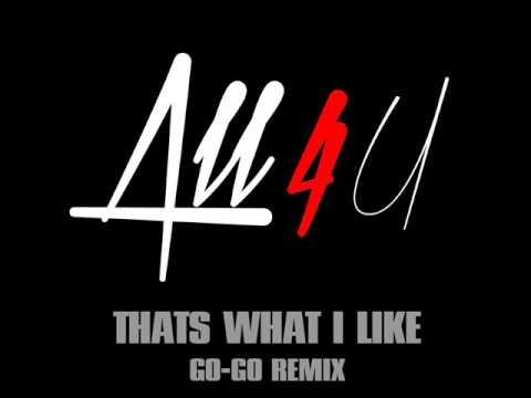 ALL 4 U - THAT'S WHAT I LIKE (GO-GO REMIX)